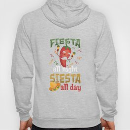 Fiesta All Night Siesta All Day Mexico Mexican Food Tacos Nacho Lovers Gift Hoody