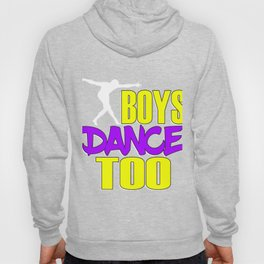 Awake your locomotive side! Perfect for a dancer and move-addict boy like you!Even Boys dance too! Hoody