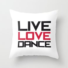 Live Love Dance Quote Throw Pillow