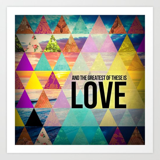 """1 Corinthians 13:13 """"And the greatest of these is Love"""" Art Print"""