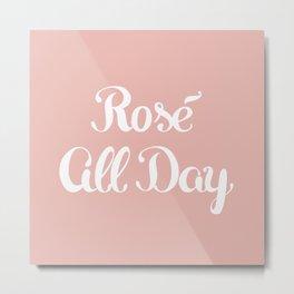 Rosé All Day Metal Print