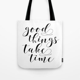 MOTIVATIONAL Poster,Good Things Take Time,Inspirational Quote,Office Decor,Home Decor,Bedroom Decor Tote Bag