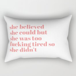 she believed Rectangular Pillow