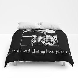Skeleton-Shut Up Liver, You Are Fine Illustration Comforters