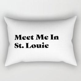 Meet Me In St. Louie Rectangular Pillow