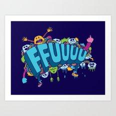 FFUUUU Art Print