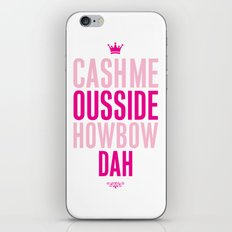 Cash me Ousside iPhone & iPod Skin