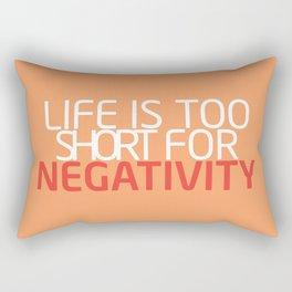 Life Is Too Short For Negativity Rectangular Pillow