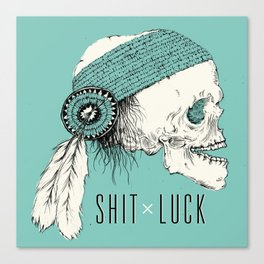 Shit Luck Canvas Print