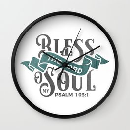 Bless the Lord O My Soul | Christian Art Wall Clock