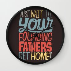 Just wait 'til your founding fathers get home! Wall Clock