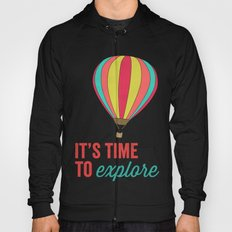 IT'S TIME TO EXPLORE- HOT AIR BALLOON Hoody