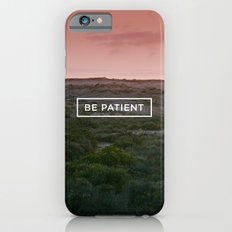 Be patient iPhone 6s Slim Case