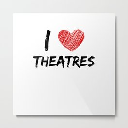 I Love Theatres Metal Print