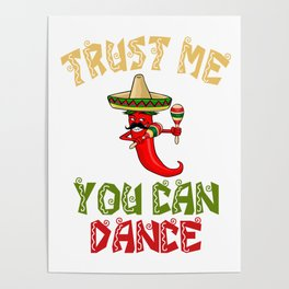 Trust Me You Can Dance - Cinco De Mayo Chili Poster