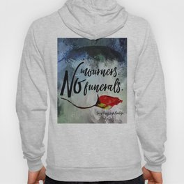 No mourners. No funerals. Six of Crows Hoody