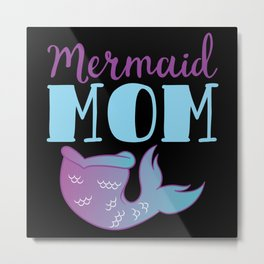 Mermaid Mom Mommy Mama Ocean Swim Top Metal Print