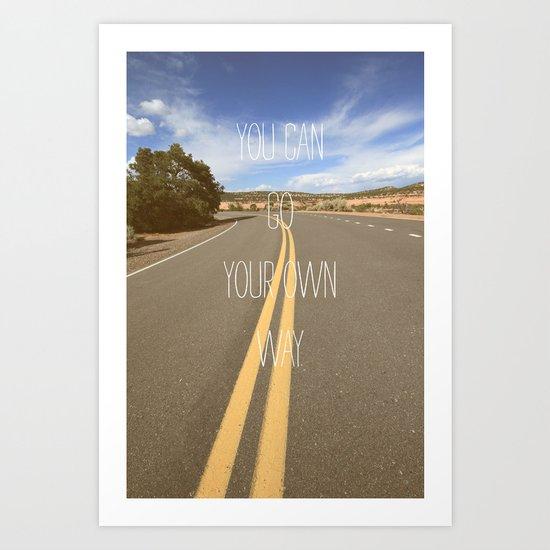 it's your way Art Print
