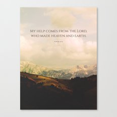 My help comes form the Lord, who made heaven and earth Canvas Print