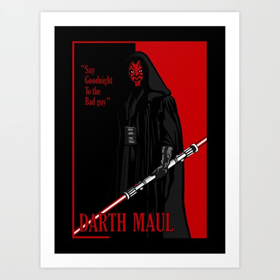 Darth Maul, Say Goodnight To the Badguy Art Print