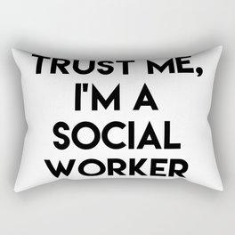 Trust me I'm a social worker Rectangular Pillow