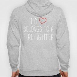 My Heart Belongs To A Firefighter Hoody