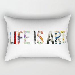 life is art, typography art Rectangular Pillow