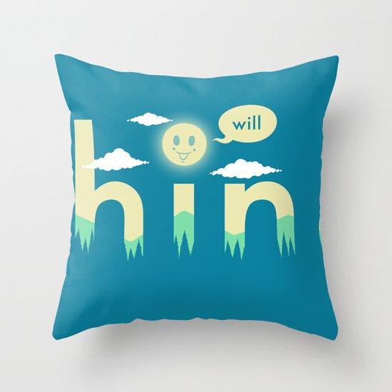 i will shine Throw Pillow