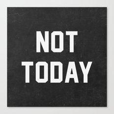 Not today - black version Canvas Print