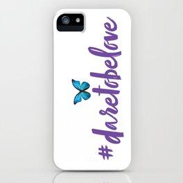 #daretobelove iPhone Case