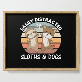 Easily Distracted By Sloths And Dogs Cute Animals Serving Tray