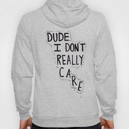 Dude i don't really care tumblr design Hoody