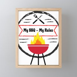 Grilling My BBQ My Rules Barbeque fun Framed Mini Art Print