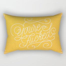 You're F*cked Rectangular Pillow