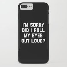 Roll My Eyes Funny Quote Slim Case iPhone 7 Plus
