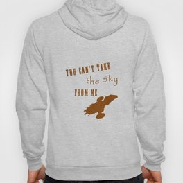 You Can't Take the Sky from Me with Serenity Hoody