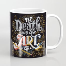 Til Death We Do Art Coffee Mug