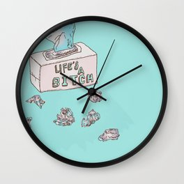 Lifes A Bitch Wall Clock