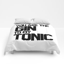 You Are The Gin To My Tonic Comforters