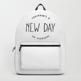 Tomorrow's a new day for everyone Backpack