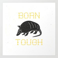 Born Tough Art Print