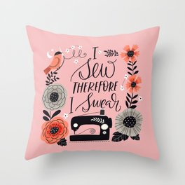 I Sew Therefore I Swear Throw Pillow