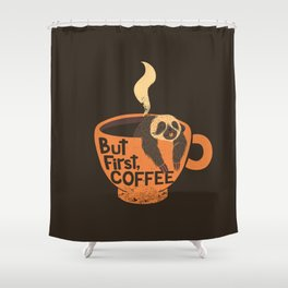 But First Coffee Shower Curtain