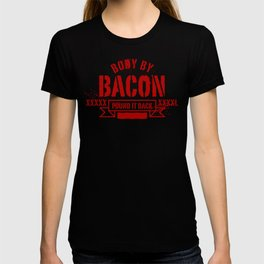 body by bacon T-shirt