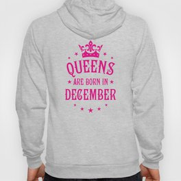 Queens are born in December Hoody