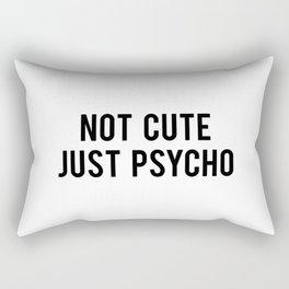 Not cute, just Psycho Rectangular Pillow