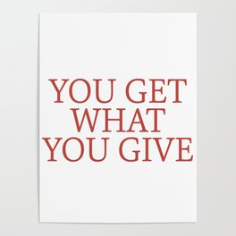 you get what you give Poster