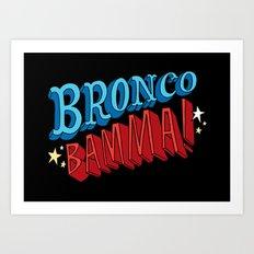 Bronco Bamma! Art Print