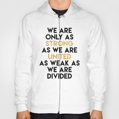 WE ARE ONLY AS STRONG AS WE ARE UNITED Hoody