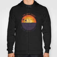 Left Coast is the Best Coast Hoody